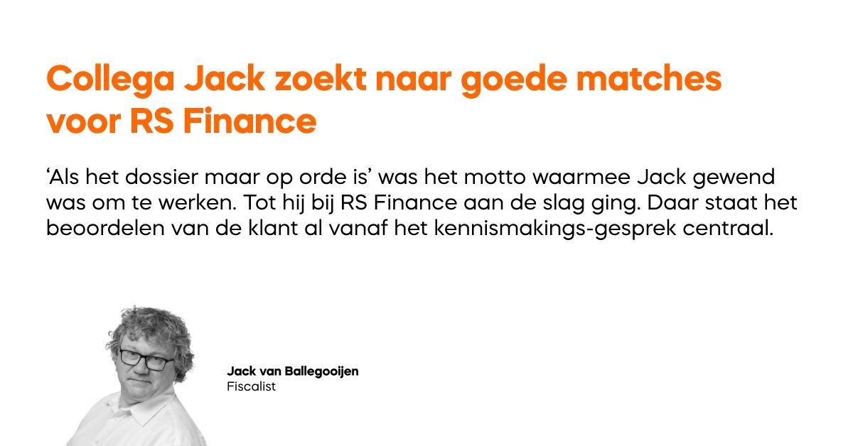 Collega Jack zoekt naar goede matches voor RS Finance